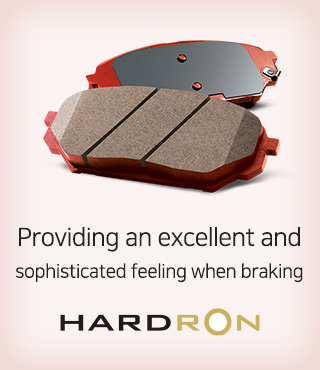 HARDRON, providing an excellent and sophisticated feeling when braking.